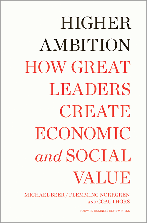 Higher ambition : how great leaders create economic and social value