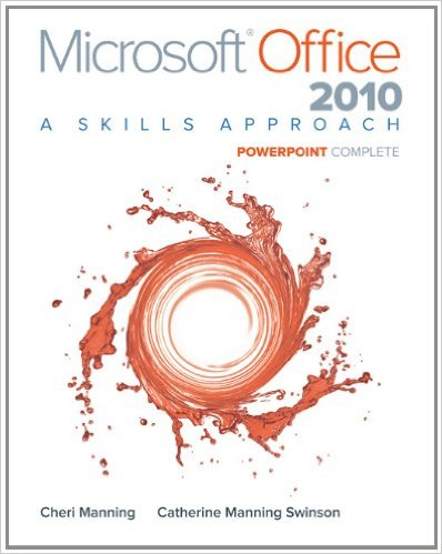 Microsoft office 2010 : a skill approach = power point complete