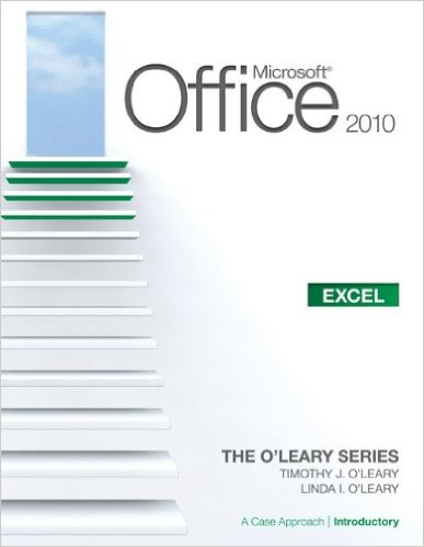 Microsoft office 2010 : excel = a case approach introductory