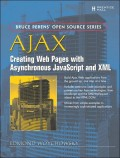 Ajax : creating Web pages with asynchronous JavaScript and XML