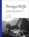 PostgreSQL : a comprehensive guide to building, programming, and administering PostgreSQL databases
